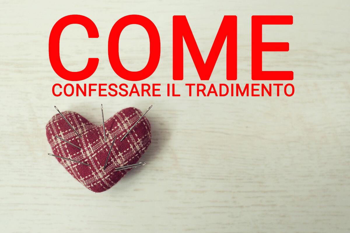 Come Confessare il Tradimento
