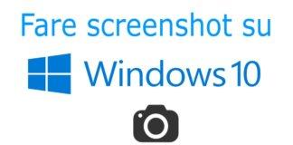Come fare uno screenshot su Windows 10